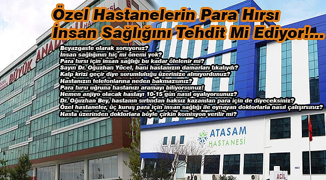 Özel Hastanelerin Para Hırsı İnsan Sağlığını Tehdit Mi Ediyor!
