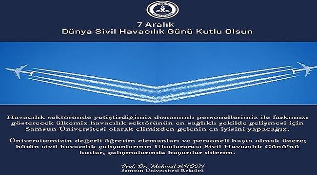 Rektör Aydın'dan 7 Aralık Uluslararası Sivil Havacılık Günü Mesajı