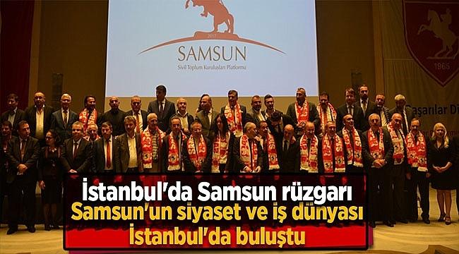 Samsun'un En Ünlü İsimleri, İstanbul'da Buluştu!