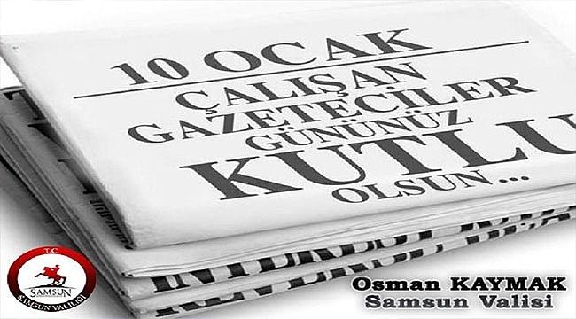 Vali Osman Kaymak'ın '10 Ocak Çalışan Gazeteciler Günü' Kutlama Mesajı