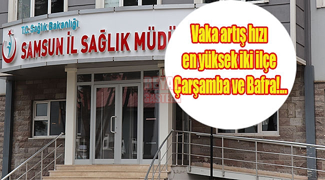Samsun'da Vakalar 3 Bölgede Yoğunlaşıyor!